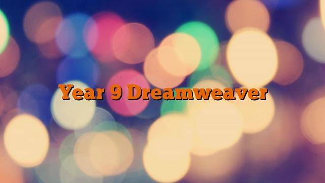 Year 9 Dreamweaver